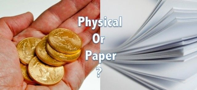 """""""Physical Gold versus Paper ETF Gold"""" An Analysis of Why Physical Has Priority"""
